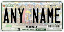 Tlaxcala Mexico Any Name Number Novelty Auto Car License Plate C04