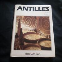 Antilles Guide Arthaud par jean-pierre Jardel illustrations couleurs 1990
