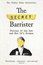 The Secret Barrister Stories of the Law and How It's Broken 9781509841141