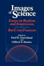 Images of Science: Essays on Realism and Empiricism, with a Reply from Bas C. Va