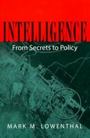 Intelligence : From Secrets to Policy Paperback Mark M. Lowenthal