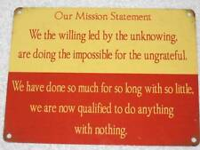 VINTAGE RETRO STYLE METAL  SAYINGS SIGN WALL PLAQUE *OUR MISSION STATEMENT* FAB!