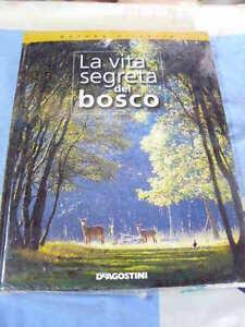 La vita segreta del bosco Natura d'Italia DeAgostini