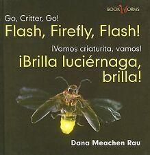 Flash, Firefly, Flash!Brilla Luciernaga, Brilla! (Bookworms)