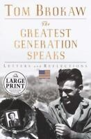 The Greatest Generation Speaks by Tom Brokaw (1999, Hardcover, Large Type /...