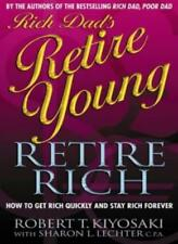 Rich Dad's Retire Young, Retire Rich: How to Get Rich Quickly a .9780751534207