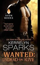 Wanted: Undead or Alive (Love at Stake) by Sparks, Kerrelyn