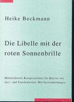 Heike Beckmann : Die Libelle mit der roten Sonnenbrille