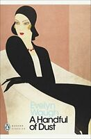 A Handful of Dust (Penguin Modern Classics) By Evelyn Waugh