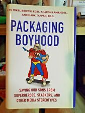 Packaging Boyhood : Saving Our Sons from Superheroes, Slackers, and Other Media
