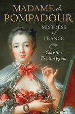 Madame de Pompadour: Mistress of France, Pevitt Algrant, Christine, New Book