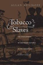 Tobacco and Slaves: The Development of Southern Cultures in the Chesapeake, 1680