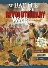 You Choose Battlefields: At Battle in the Revolutionary War : An Interactive...