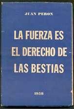 Juan Peron Book La Fuerza Es El Derecho De Las Bestias 1958