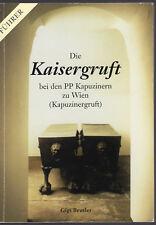 G. Beutler Die Kaisergruft bei den PP Kapuzinern zu Wien Kapuzinergruft Führer