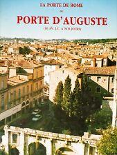 LA PORTE DE ROME ou PORTE D'AUGUSTE 16 AV. J.C. Nîmes Voie Domitienne