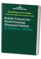 British Tractors for World Farming: Illustrated... by Williams, Michael Hardback
