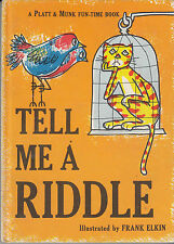 Tell Me A Riddle : A Platt & Monk Fun-Time Book - HC 1966 Illustrated