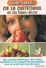 Guide Conseil De La Dietetique Et Du Bien Etre   Coral  1977