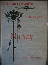 NANCY par A. HALLAYS, Gallé, Prouvé, Majorelle, Vallin, Sauvage. 1908 H.Laurens