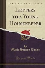 NEW Letters to a Young Housekeeper (Classic Reprint) by Marie Hansen Taylor