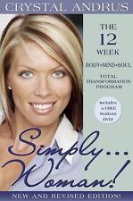 Simply...Woman!: The 12-Week BodyMindSoul Total Transformation Program