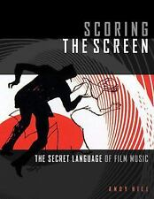 Scoring the Screen: The Secret Language of Film Music Andy Hill 2017 Paperback