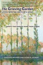 Very Good, The Grieving Garden: Living with the Death of a Child, Suzanne Redfer