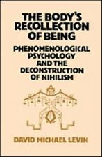 The Body's Recollection of Being: Phenomenological Psychology and the-ExLibrary