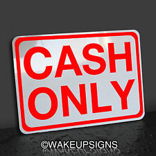 """CASH ONLY SIGN ALUMINUM 7"""" BY 10"""" BUSINESS BAR STORE PUB CAFE NO CREDIT CARDS"""