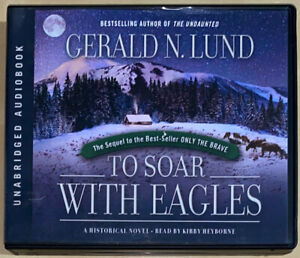 To Soar With Eagles By Gerald N. Lund [Unabridged Audiobook] 14 Disc Set