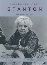 Elizabeth Cady Stanton: The Right Is Ours, Sigerman, Harriet, Very Good Book