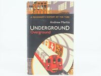 A Passenger's History Of The Tube Underground Overground by Andrew Martin ©2012