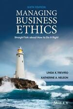 Managing Business Ethics : Straight Talk about How to Do It Right by Linda K....