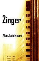 Zinger by Alan Jude Moore, NEW Book, FREE & FAST Delivery, (Paperback)