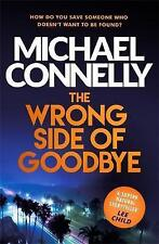 Michael Connelly - The Wrong Side of Goodbye *NEW* + FREE P&P