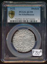 1632 SWISS SCHAFFHAUSEN DICKEN PCGS AU55 (RARE THIS NICE!!) VALUABLE > NO RSRV