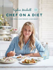 Chef on a Diet: Eat Well, Lose Weight, Look Great 9780857833495