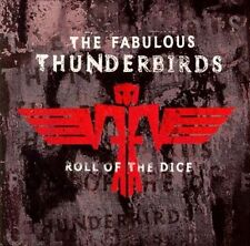 THE FABULOUS THUNDERBIRDS Roll of the Dice CD, Aug-1995