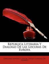 NEW Republica Literaria Y Dialogo De Las Locuras De Europa (Spanish Edition)