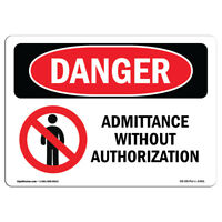 OSHA Danger - No Admittance Without Authorization | Heavy Duty Sign or Label