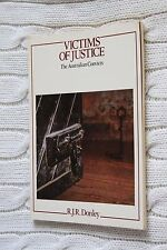 Victims of Justice: The Australian Convicts by Robert J R Donley (Book, 1978)