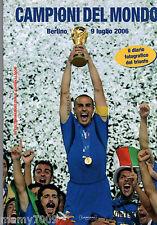 LIBRO=CAMPIONI DEL MONDO=BERLINO 9 LUGLIO 2006=IL DIARIO FOTOGRAFICO DEL TRIONFO