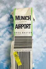 Munich Airport : A Novel by Greg Baxter (2015, Hardcover)