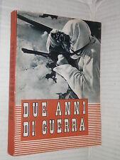 DUE ANNI DI GUERRA 10 Giugno 1940 1942 Gray Gayda Ansaldo Bollati Tosti Aponte