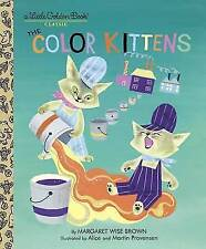 The Color Kittens by Martin Provensen, Margaret Wise Brown, Alice Provensen (Hardback, 2003)