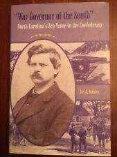 War Governor of the South: North Carolina's Zeb Vance in the Confederacy, CSA NC