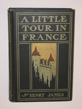James A LITTLE TOUR IN FRANCE Houghton Mifflin 1900