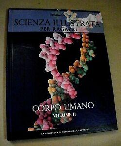 Scienza illustrata per ragazzi 2 CORPO UMANO vol. II /Repubblica L'Espresso 2009