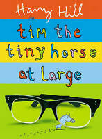 Tim the Tiny Horse at Large by Hill, Harry, Good Used Book (Hardcover) FREE & FA